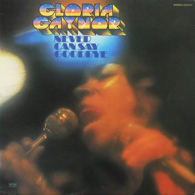 Gloria Gaynor Never Can Say Goodbye